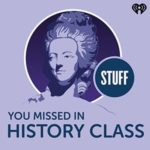 MirandaWandelt - Podcast - Stuff You Missed in History Class