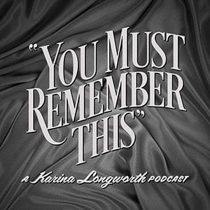 MirandaWandelt - Podcast - You Must Remember This
